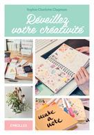 Réveillez votre créativité | Chapman, Sophie-Charlotte