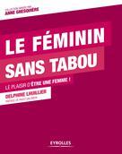 Le féminin sans tabou | Lhuillier, Delphine
