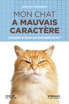 Mon chat a mauvais caractère | Chevallier, Jasmine