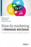 Faire du marketing sur les réseaux sociaux | Jouanne, Alexandre
