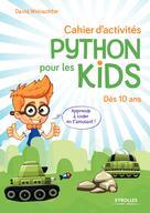 Cahier d'activités Python pour les kids | Weinachter, David