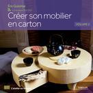 Créer son mobilier en carton - Volume 2 | Guiomar, Eric