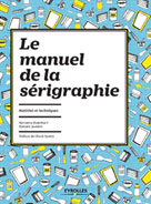 Le manuel de la sérigraphie | Jeannin, Romaric