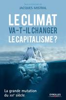 Le climat va-t-il changer le capitalisme ?   , Collectif Eyrolles