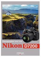 Photographier avec son Nikon D7200 | Lambert, Vincent