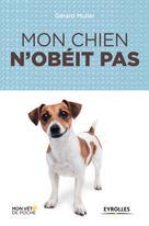 Mon chien n'obéit pas | Muller, Gérard