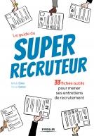 Le guide du super recruteur | Samson, François