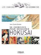 50 exercices pour découvrir Hokusai et la peinture asiatique | Gérodez, Jean-Claude