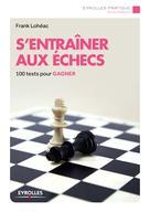 S'entraîner aux échecs   Lohéac-Ammoun, Frank