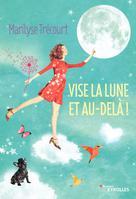Vise la lune et au-delà ! | Trécourt, Marilyse