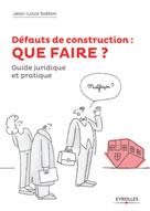 Défauts de construction : que faire ? | Sablon, Jean-Louis