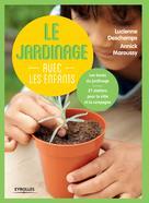 Le jardinage avec les enfants | Maroussy, Annick