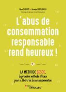 L'abus de consommation responsable rend heureux ! | Duboin, Marie