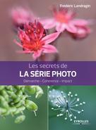 Les secrets de la série photo | Landragin, Frédéric