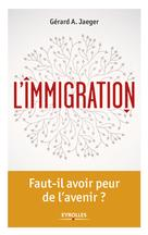 L'immigration | Jaeger, Gérard A.
