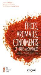 Epices, aromates, condiments et herbes aromatiques   Levy-Dutel, Laurence