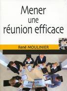 Mener une réunion efficace   Moulinier, René