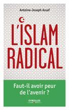 L'islam radical | Assaf, Antoine-Joseph