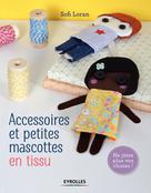 Accessoires et petites mascottes en tissu | Loran, Sofi