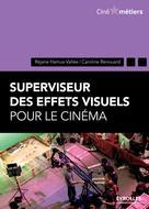 Superviseur des effets visuels pour le cinéma | Renouard, Caroline