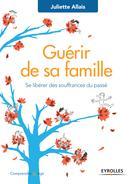 Guérir de sa famille | Allais, Juliette
