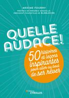 Quelle audace ! | Fourny, Maxime