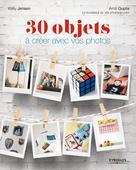 30 objets à créer avec vos photos | Jensen, Kelly