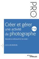 Créer et gérer une activité de photographe | Gay Jacob Vial, Fabiène