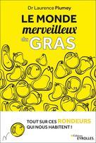 Le monde merveilleux du gras | Plumey, Laurence