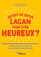 Qu'est-ce qu'on Lacan pour être heureux ? | Urvoy, Jean-Jacques