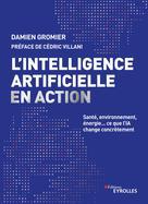 L'intelligence artificielle en action | Gromier, Damien