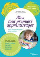 Mes tout premiers apprentissages avec les pédagogies alternatives | Pigache, Anne-Cécile