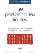 Les personnalités limites  | Fourcade, Jean-Michel