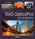 DxO OpticsPro par la pratique | Theophile, Gilles
