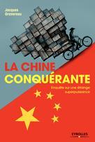 La Chine conquérante | Gravereau, Jacques