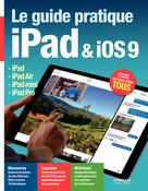 Le guide pratique iPad et iOS9   Neuman, Fabrice