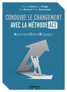 Conduire le changement avec la méthode ACE | Borensztejn, Hervé
