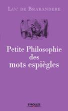 Petite philosophie des mots espiègles | de Brabandere, Luc