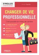 Changer de vie professionnelle | Garolla, Mireille