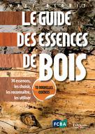 Le guide des essences de bois | Benoit, Yves