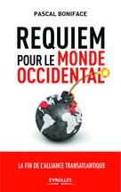 Requiem pour le monde occidental | Boniface, Pascal