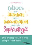 Cultiver son attention et sa concentration avec la sophrologie | Chenal, Camille