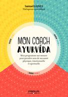 Mon coach ayurveda | Ganes, Samuel