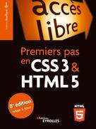 Premiers pas en CSS3 et HTML5 | Draillard, Francis