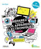 Réparez vous-même vos appareils électroniques | Boyer, Jean
