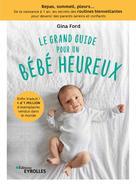 Le grand guide pour un bébé heureux | Ford, Gina