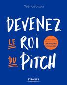 Devenez le roi du pitch | Gabison, Yaël