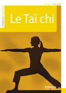 Le Taï chi | Gouédard, Philippe