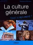 La culture générale tout simplement ! | Michaux, Madeleine
