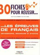 30 fiches pour réussir les épreuves de français  | Guédon, Jean-Francois